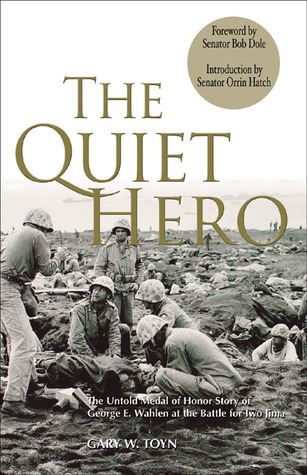 The Quiet Hero by Gary W. Toyn